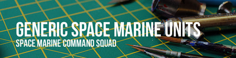 Generic Space Marine Units - Space Marine Command Squad