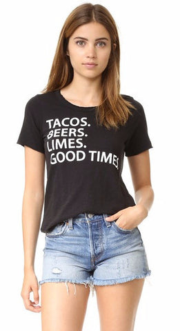 Chaser Tacos, Beers, Limes, Good Times Tee