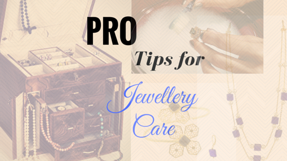 Tips to jewellery care
