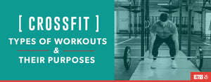 Types of CrossFit Workouts and Their Purposes