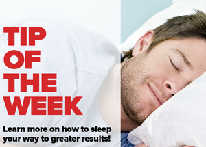 Fitness Tip of the Week: Sleep Your Way To Greater Results