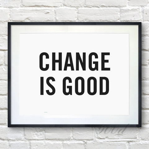 "Quote "" Change is good "" Canvas Art Print Painting Poster, Wall Pictures for Home Decoration, Wall Decor FA354"