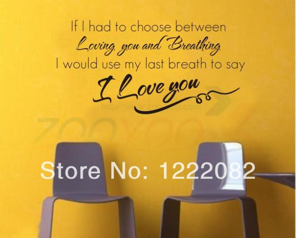 I use my last breath to say I LOVE YOU quotes wall decal 8029 decorative adesivo de parede Bedroom vinyl wall sticker