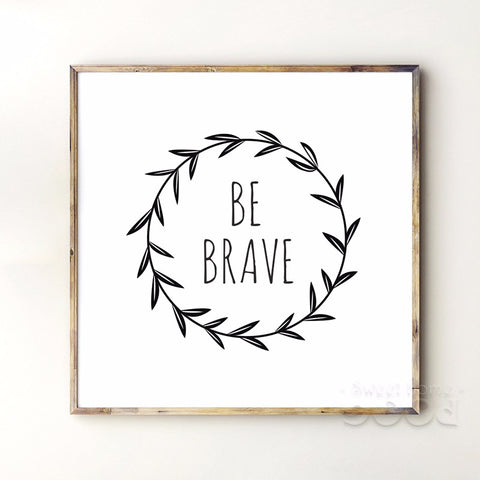 Be Brave Quote Canvas Art Print Poster, Wall Pictures for Home Decoration, Wall Decor YE122