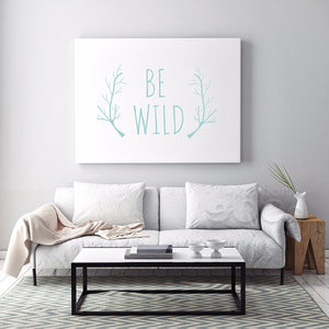Be Wild Quote Canvas Art Print Poster, Wall Pictures for Home Decoration, Wall Decor YE120