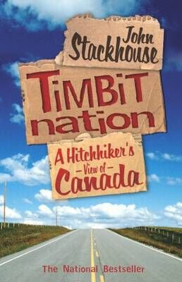 Timbit Nation. A Hitchhiker's View of Canada