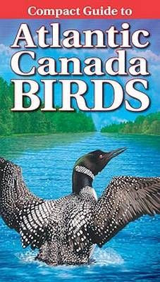 Atlantic Canada Birds. Lone Pine Compact Guide