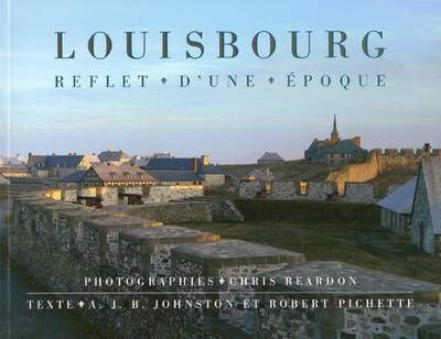 Louisbourg: Reflet d'une Epoque (French)