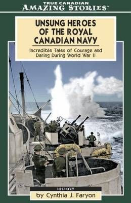 Unsung Heroes of the Royal Canadian Navy