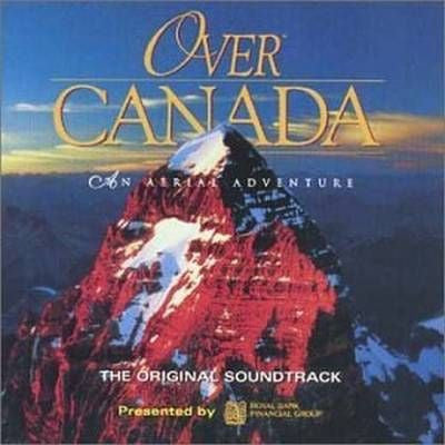 Over Canada. The Original Soundtrack on CD
