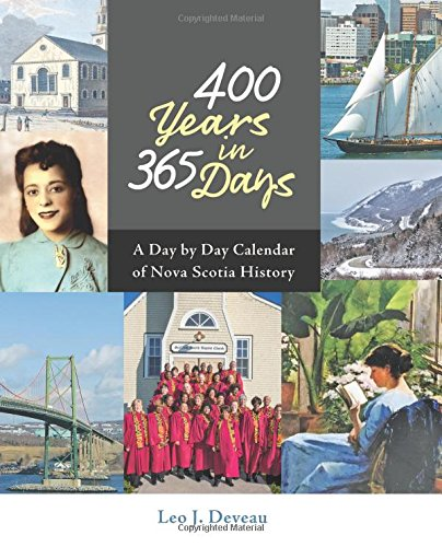400 Years in 365 Days: A Day by Day Calendar of Nova Scotia History