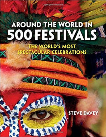 Around the World in 500 Festivals: The Essential Guide to Customs & Culture