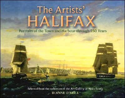 The Artists' Halifax. Portraits of the Town and Harbour through 250 Years
