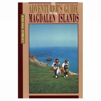 The Adventure's Guide to the Magdalen Islands
