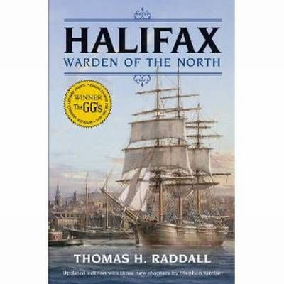 Halifax: Warden of the North by Thomas H. Raddall. Updated edition with three new chapters by Stephen Kimber