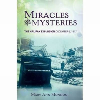 Miracles & Mysteries: The Halifax Explosion - December 6, 1917