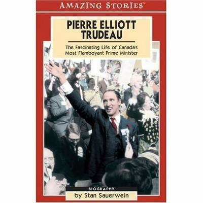 Amazing Stories: Pierre Elliott Trudeau