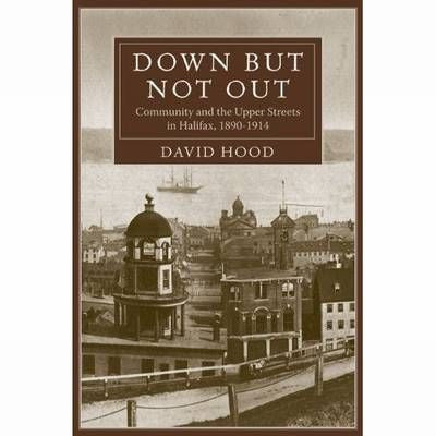 Down But Not Out: Community and the Upper Streets in Halifax, 1890 - 1914