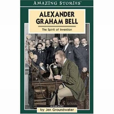 Amazing Stories: Alexander Graham Bell