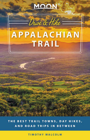 Moon Drive & Hike Appalachian Trail 1e