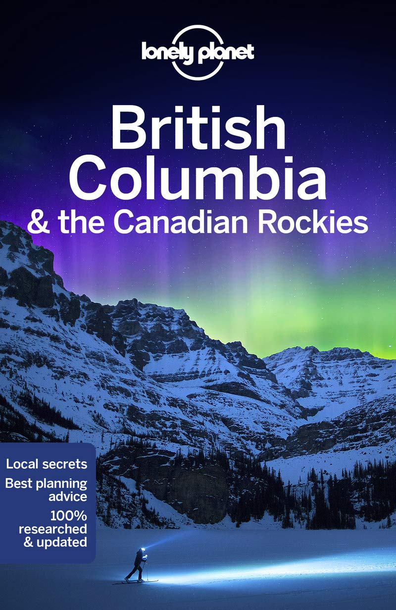 British Columbia & the Canadian Rockies Lonely Planet 8e