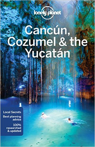 Cancun, Cozumel & the Yucatan Lonely Planet 7e