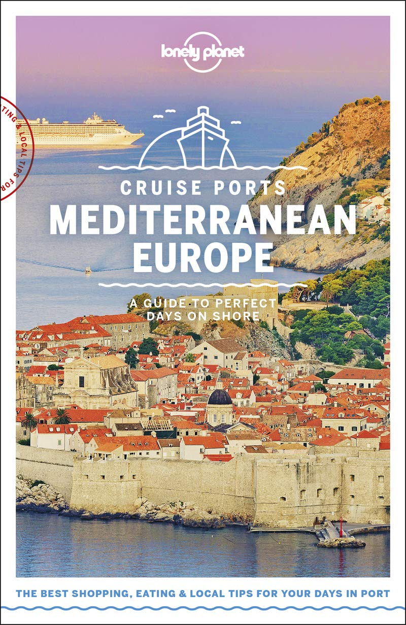 Cruise Ports Mediterranean Europe Lonely Planet 1e
