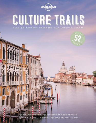 Culture Trails: 52 Perfect Weekends for Culture Lovers  1e