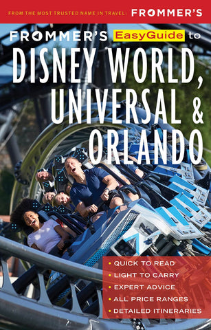 Frommer's EasyGuide to Disney World, Universal & Orlando 2018