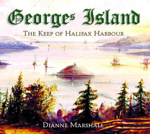 Georges Island: The Keep of Halifax Harbour