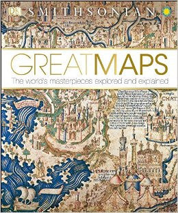 Great Maps: The World's Masterpieces Explored and Explained