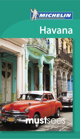 Havana Must Sees 2e Michelin Guide