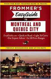 Frommer's Montreal & Quebec City Easy Guide
