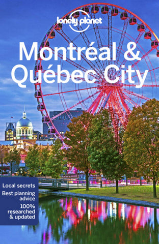 Montreal & Quebec City Lonely Planet 4e