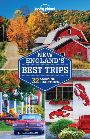 New England's Best Trips Lonely Planet 3e