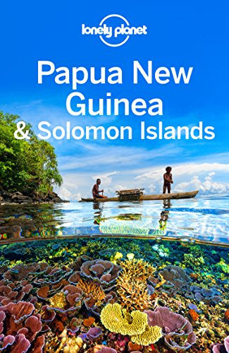 Papua New Guinea & Solomon Islands Lonely Planet 10e