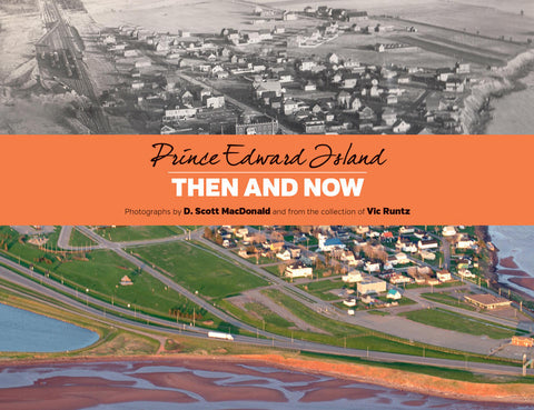 Prince Edward Island Then and Now