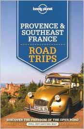 Provence & Southeast France Road Trips Lonely Planet 1e