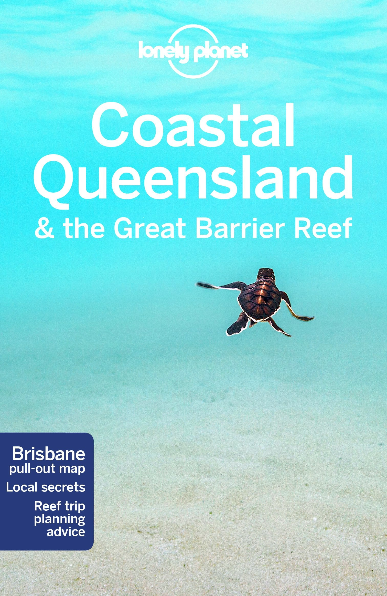 Coastal Queensland & Great Barrier Reef Lonely Planet 8e