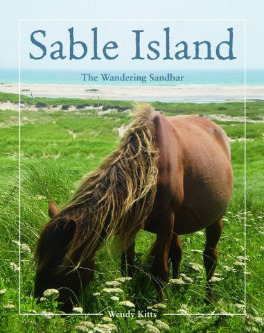 Sable Island: the Wandering Sandbar