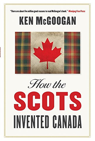 How The Scots Invented Canada