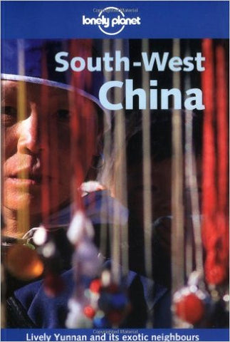 South-West China Lonely Planet 3e