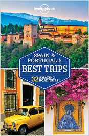 Spain & Portugal's Best Trips Lonely Planet 1e