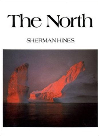 Canada: The North. by Sherman Hines