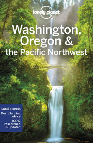 Washington, Oregon & the Pacific Northwest Lonely Planet 8e