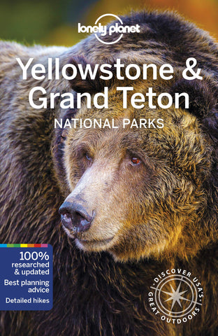Yellowstone & Grand Teton National Parks Lonely Planet 4e
