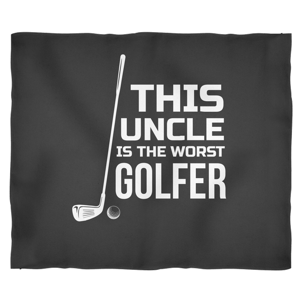 Funny Golf Fleece Blanket | Uncle is The Worst  Golfer