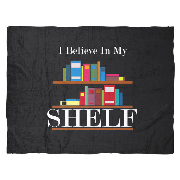 I Believe in My Shelf | Funny Reading gift | Fleece Blanket for Bookworms