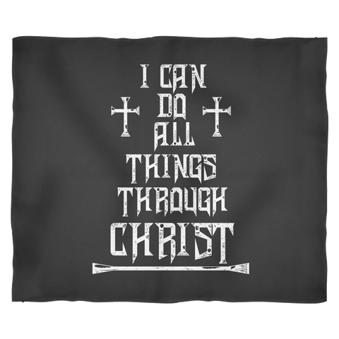 I Can Do All Things Through Christ - Christian Inspirational Fleece Blanket