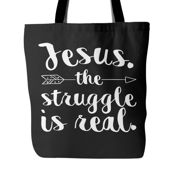 Jesus The Struggle is Real Tote Bags